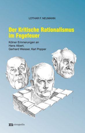 Der Kritische Rationalismus im Fegefeuer von Neumann,  Lothar F.