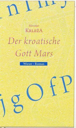 Der kroatische Gott Mars von Federmann,  Reinhard, Krleza,  Miroslav, Sacher-Masoch,  Milica