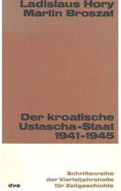 Der kroatische Ustascha-Staat 1941-1945 von Broszat,  Martin, Hory,  Ladislaus