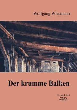Der krumme Balken von Wiesmann,  Wolfgang