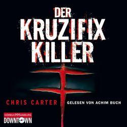 Der Kruzifix-Killer (Ein Hunter-und-Garcia-Thriller 1) von Buch,  Achim, Carter,  Chris, Rößner,  Maja