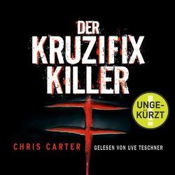 Der Kruzifix-Killer (Ein Hunter-und-Garcia-Thriller 1) von Carter,  Chris, Rößner,  Maja, Teschner,  Uve