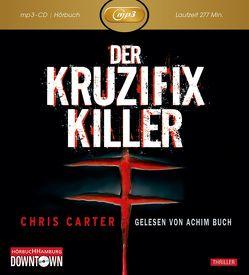 Der Kruzifix-Killer: MP3 (Ein Hunter-und-Garcia-Thriller 1) von Buch,  Achim, Carter,  Chris, Rößner,  Maja