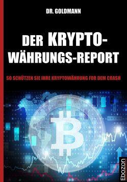 Der Kryptowährungs-Report von Dr. Goldmann
