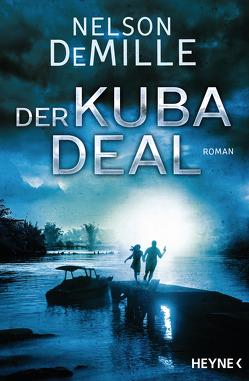 Der Kuba Deal von DeMille,  Nelson, Kurz,  Kristof