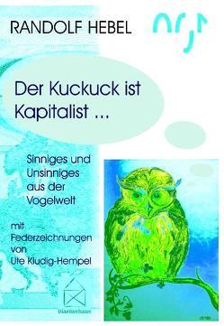 Der Kuckuck ist Kapitalist von Hebel,  Randolf, Kludig-Hempel,  Ute