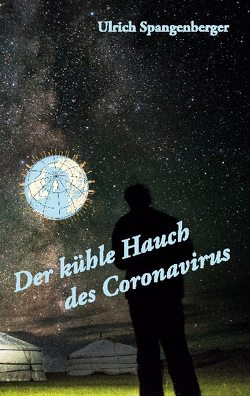 Der kühle Hauch des Coronavirus von Spangenberger,  Ulrich