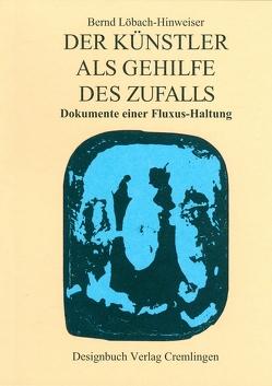 Der Künstler als Gehilfe des Zufalls von Löbach-Hinweiser,  Bernd