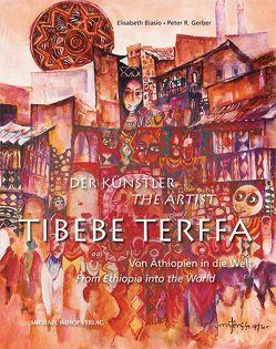 Der Künstler / The Artist Tibebe Terffa von Biasio,  Elisabeth, Gerber,  Peter R