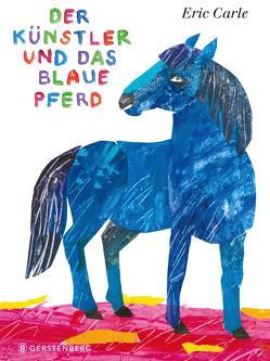 Der Künstler und das blaue Pferd von Carle,  Eric, Günther,  Ulli und Herbert