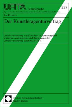 Der Künstleragenturvertrag von Kreutzer,  Ina