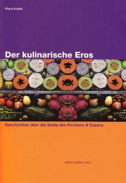 Der kulinarische Eros von Kufeld,  Klaus