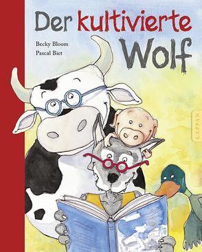 Der kultivierte Wolf von Biet,  Pascal, Bloom,  Becky