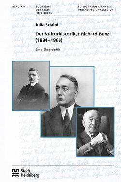 Der Kulturhistoriker Richard Benz (1884 –1966) von Scialpi,  Julia
