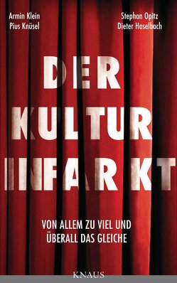 Der Kulturinfarkt von Haselbach,  Dieter, Klein,  Armin, Knüsel,  Pius, Opitz,  Stephan