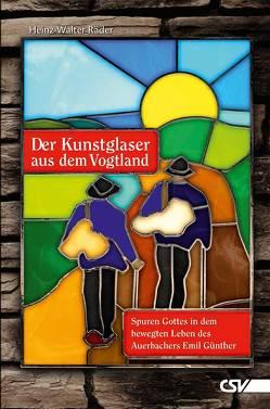 Der Kunstglaser aus dem Vogtland von Räder,  Heinz-Walter