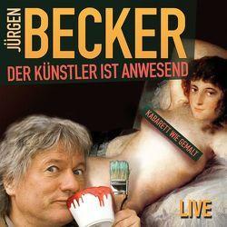Der Künstler ist anwesend von Becker Jürgen, Jacobs,  Dietmar