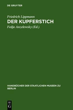 Der Kupferstich von Anzelewsky,  Fedja, Lippmann,  Friedrich