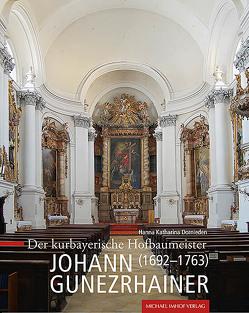 Der kurbayerische Hofbaumeister Johann Gunezrhainer (1692–1763) von Dornieden,  Hanna Katharina