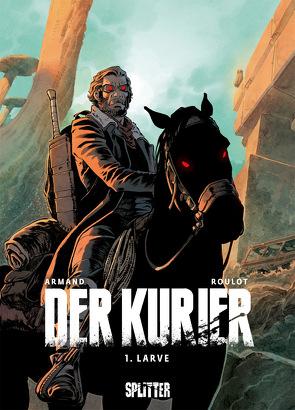 Der Kurier. Band 1 von Armand,  Dimitri, Roulot,  Tristan
