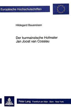 Der kurmainzische Hofmaler Jan Joost van Cossiau von Bauereisen,  Hildegard