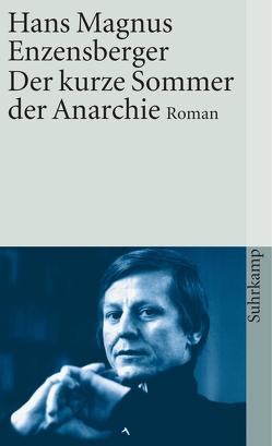 Der kurze Sommer der Anarchie von Enzensberger,  Hans Magnus
