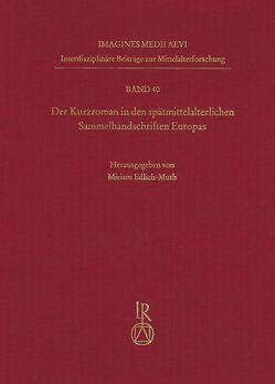 Der Kurzroman in den spätmittelalterlichen Sammelhandschriften Europas von Edlich-Muth,  Miriam