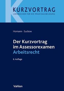 Der Kurzvortrag im Assessorexamen Arbeitsrecht von Homann,  Jutta, Suckow,  Jens