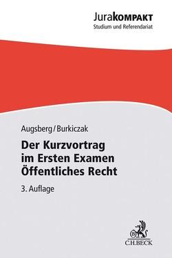 Der Kurzvortrag im Ersten Examen – Öffentliches Recht von Augsberg,  Steffen, Burkiczak,  Christian