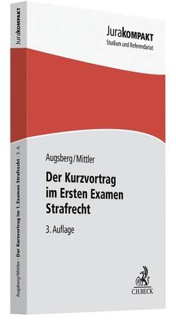 Der Kurzvortrag im Ersten Examen – Strafrecht von Augsberg,  Steffen, Mittler,  Barbara