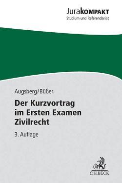 Der Kurzvortrag im Ersten Examen Zivilrecht von Augsberg,  Steffen, Büßer,  Janko