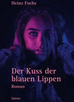 Der Kuss der blauen Lippen von Fuchs,  Heinz