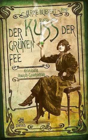 Der Kuss der grünen Fee von Bliefert,  Ulrike