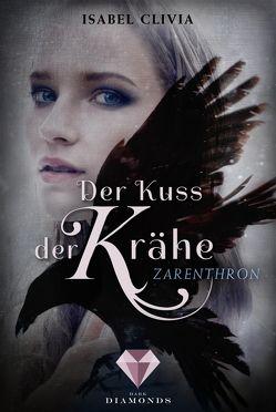 Der Kuss der Krähe 1: Zarenthron von Clivia,  Isabel