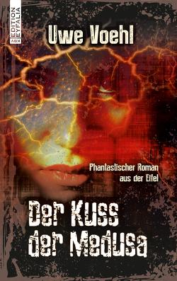 Der Kuss der Medusa von Voehl,  Uwe
