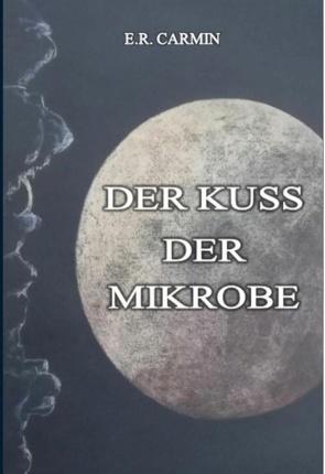 Der Kuss der Mikrobe von Carmin,  E R