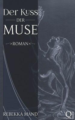 Der Kuss der Muse von Mand,  Rebekka