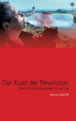 Der Kuss der Revolution von Schriffl,  Helmut