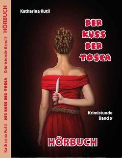 Der Kuss der Tosca von Kutil,  Katharina