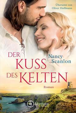 Der Kuss des Kelten von Hoffmann,  Oliver, Scanlon,  Nancy