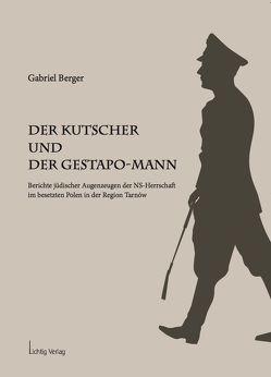 Der Kutscher und der Gestapo-Mann von Berger,  Gabriel