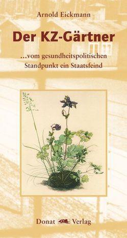 Der KZ-Gärtner von Eickmann,  Arnold, Seeger,  Andreas, Wegner,  Karl H