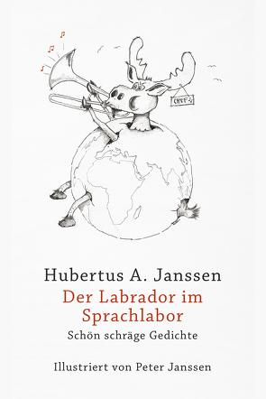 Der Labrador im Sprachlabor von Dirksen,  Jens, Janssen,  Hubertus A., Janssen,  Peter