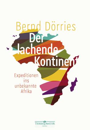 Der lachende Kontinent von Dörries,  Bernd