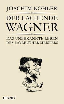 Der lachende Wagner von Koehler,  Joachim