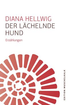 Der lächelnde Hund von Hellwig,  Diana