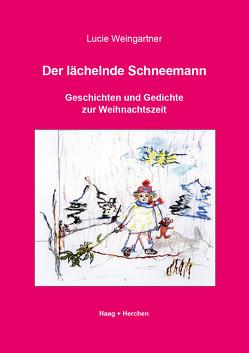 Der lächelnde Schneemann von Weingartner,  Lucie