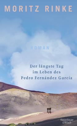 Der längste Tag im Leben des Pedro Fernández García von Rinke,  Moritz