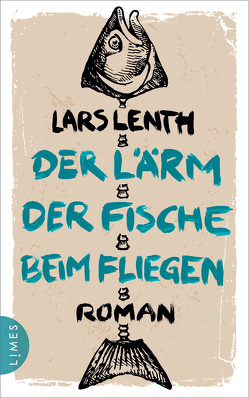 Der Lärm der Fische beim Fliegen von Lenth,  Lars, Zuber,  Frank