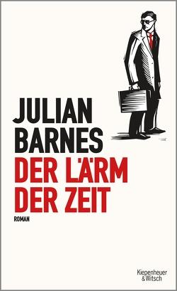 Der Lärm der Zeit von Barnes,  Julian, Krueger,  Gertraude